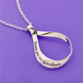 There Are No Goodbyes, Sterling Silver Teardrop Pendant