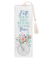 Faith Tells Me That No Matter What Lies Ahead God is Already There Bookmark