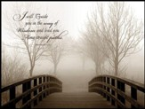 Mounted Wall Art - Footbridge/I will guide you in the way of wisdom 16x12