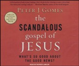 The Scandalous Gospel of Jesus: What's So Good About the Good News? - unabridged audio book on CD