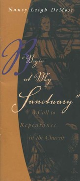 Begin at My Sanctuary: A Call to Repentance in the Church