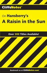 CliffsNotes on Hansberry's Raisin in the Sun
