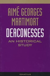 Deaconesses: An Historical Study