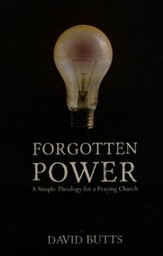 Forgotten Power: A Simple Theology for a Praying Church - Slightly Imperfect