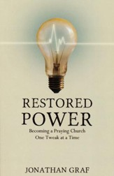 Restored Power: Becoming a Praying Church One Tweak at a Time