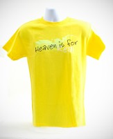 Heaven is For Real Shirt, Yellow, Extra Large