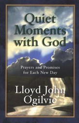 Quiet Moments with God: Prayers and Promises for Each New Day