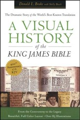 A Visual History of the King James Bible: The Dramatic Tale of  the World's Best Known Translation (slightly imperfect)