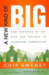 A New Kind of Big: How Churches of Any Size Can Partner to Transform Communities - Slightly Imperfect