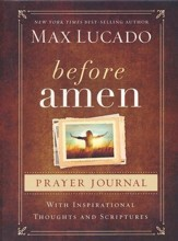 Before Amen: The Power of Simple Prayer (Prayer Journal)