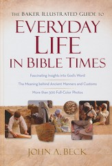 The Baker Illustrated Guide to Everyday Life in Bible Times - Slightly Imperfect