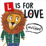 L Is For Love (And Lion!) Boardbook