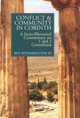 Conflict & Community in Corinth: A Socio-Rhetorical Commentary on 1 & 2 Corinthians [SRC]