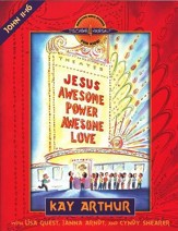 Discover 4 Yourself, Children's Bible Study Series: Jesus: Awesome Power, Awesome Love (John, Chapters 11-16)