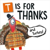 T Is For Thanks (And Turkey!) Boardbook
