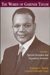 The Words of Gardner Taylor, Vol. 4: Special Occasion and Expository Sermons (paperback)