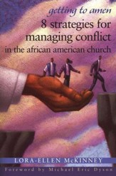 Getting to Amen: 8 Strategies for Managing Conflict in the African-American Church