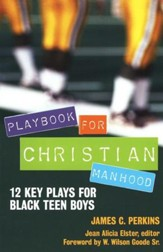 Playbook for Christian Manhood: 12 Key Plays for Black Teen Boys