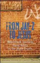 From Jay-Z to Jesus: Reaching & Teaching Young Adults in the Black Church