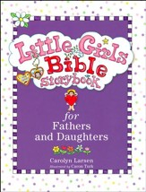 Little Girls Bible Storybook for Fathers and Daughters, revised and updated