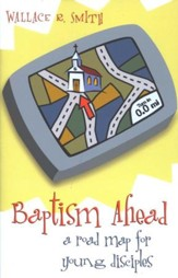 Baptism Ahead: A Road Map for Young Disciples