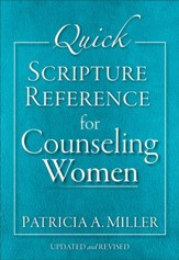 Quick Scripture Reference for Counseling Women, updated and rev. ed.