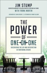 The Power of One-on-One: Discovering the Joy and Satisfaction of Mentoring Others