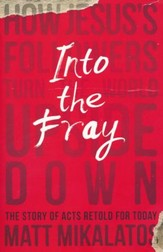 Into the Fray: How Jesus' Followers Turn the World Upside Down