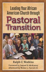 Leading Your African American Church through Pastoral Transition