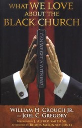 What We Love about the Black Church: Can We Get a Witness?
