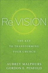 Re:Vision: The Key to Transforming Your Church