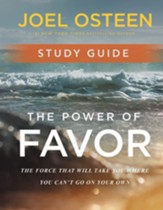 Power of Favor: Unleashing The Force That Will Take You Where You Can't Go On Your Own Study Guide