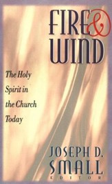 Fire and Wind: The Holy Spirit in the Church Today