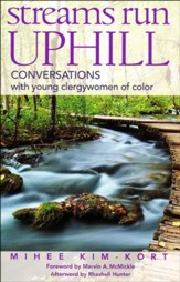 Streams Run Uphill: Conversations with Young Clergywomen of Color