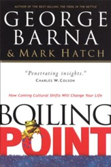 Boiling Point: How Coming Cultural Shifts Will Change Your Life, Paperback  (2003 Edition)