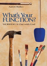 What's Your Function? Working It Out with God