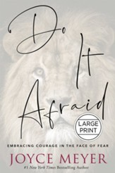 Do It Afraid: Embracing Courage in the Face of Fear, Large Print