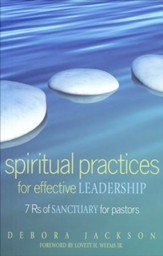 Spiritual Practices for Effective Leadership: 7Rs of Sanctuary for Pastors