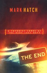 The End: A Futurist Looks at the  Very Last Days