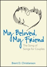 My Beloved, My Friend: The Song of Songs for Couples