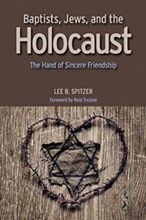 Baptists, Jews, and the Holocaust: The Hand of Sincere Friendship