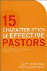 15 Characteristics of Effective Pastors: How to Strengthen Your Inner Core and Ministry Impact