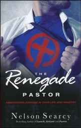 The Renegade Pastor: Abandoning Average in Your Life and Ministry (Hardcover)