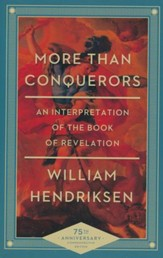 More Than Conquerors, 75th anniversary edition: An Interpretation of the Book of Revelation