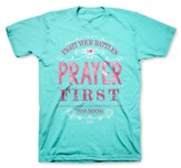 Fight Your Battles In Prayer First Shirt, Blue, X-Large