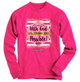 With God, All Things Are Possible, Long Sleeve Shirt, Pink, Small