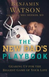 The New Dad's Playbook: Gearing Up  for the Biggest Game of Your Life