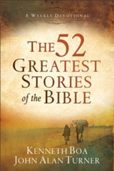 The 52 Greatest Stories of the Bible: A Weekly Devotional