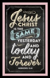 Jesus Christ Is the Same Yesterday Magnet