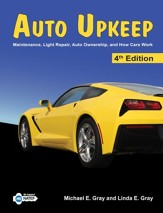 Auto Upkeep: Maintenance, Light Repair, Auto Ownership, and How Cars Work, Hardcover Textbook (4th Edition)
